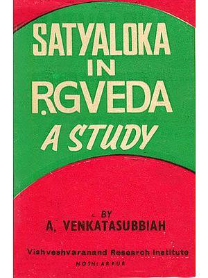 Satyaloka in Rgveda A Study: A Rare Book