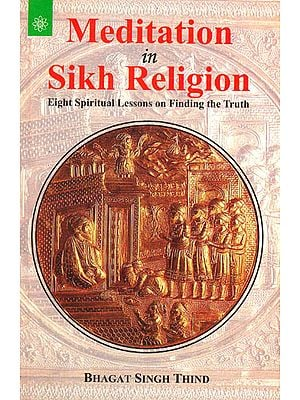 Meditation in Sikh Religion (Eight Spiritual Lesson on Finding the Truth)