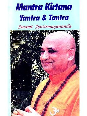 Mantra Kirtana Yantra and Tantra
