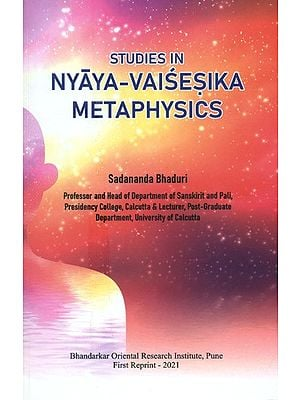Studies in Nyaya-Vaisesika Metaphysics (A Rare Book)