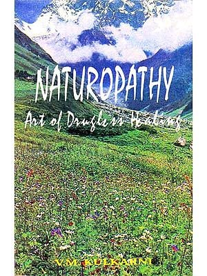 Naturopathy: Art of Drugless Healing