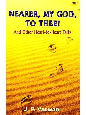 Nearer, My God, To Thee (And Other Heart-to-Heart Talks)
