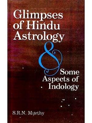Glimpses of Hindu Astrology and Some Aspects of Indology