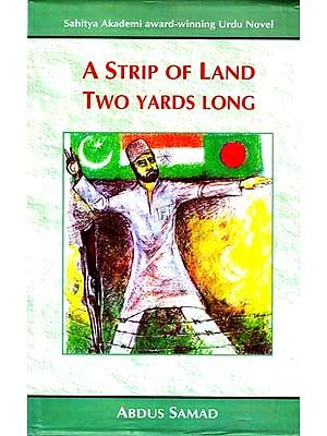 A Strip of Land Two Yards Long: Sahitya Akademi Award Winning Urdu Novel
