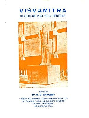 Visvamitra In Vedic And Post Vedic Literature (A Rare Book)