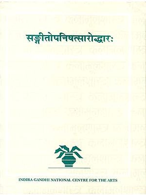 The Sangitopanisat-Saroddharah (A Fourteenth-Century Text on Music from Western India)
