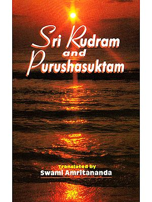 Sri Rudram and Purushasuktam (Sanskrit Text, Word-to Word Meaning and Detailed Explanation of Ancient Commentaries
