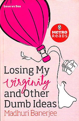 Losing My Virginity and Other Dumb Ideas