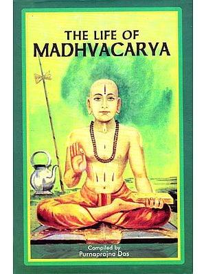 The Life of Madhvacarya
