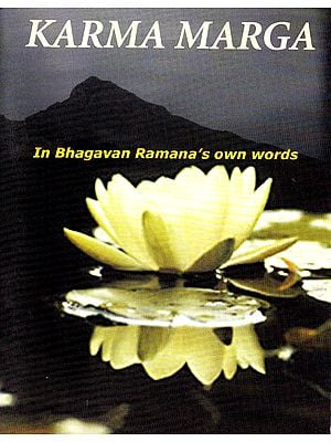 Karma Marga – In Bhagavan Ramana's Own Words