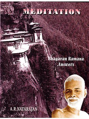 Meditation: Bhagavan Ramana Answers