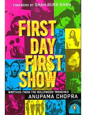 First Day First Show – Writings from the Bollywood Trenches