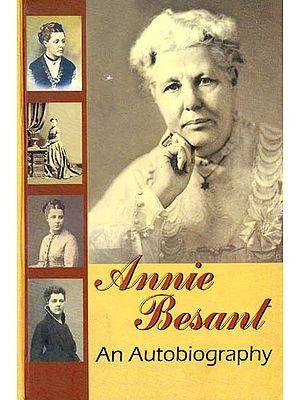 Annie Besant – An Autobiography