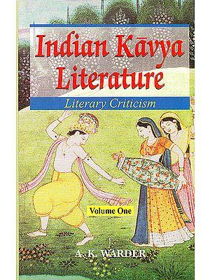 Indian Kavya Literature Literary Criticism (Volume One)
