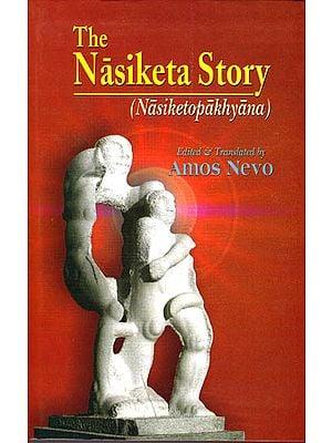 The Nasiketa Story (Nasiketopakhyana)