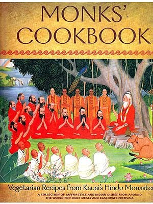 Monks' Cookbook (Vegetarian Recipes From Kauai's Hindu Monastery)