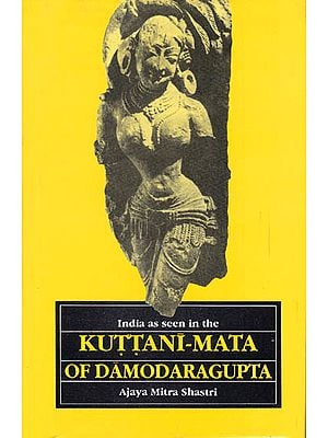 India as Seen In The Kuttani-Mata of Damodaragupta