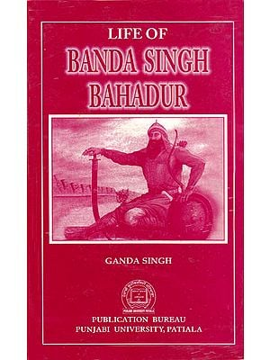 Life of Banda Singh Bahadur