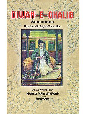 Diwan-E-Ghalib (Selections)