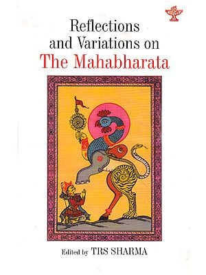 Reflections and Variations on The Mahabharata