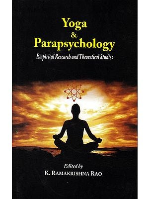 Yoga and Parapsychology (Empirical Research and Theoretical Studies)