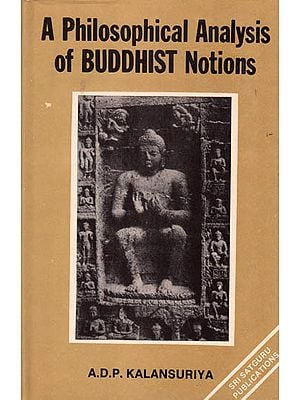 A Philosophical Analysis of Buddhist Notions (The Buddha and Wittgenstein)