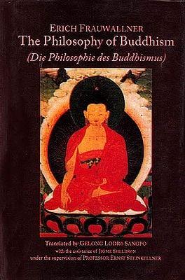 Erich Frauwallner: The Philosophy of Buddhism (Die Philosophie des Buddhismus)