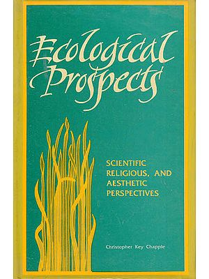 Ecological Prospects (Scientific Religious, and Aesthetic Perspectives)