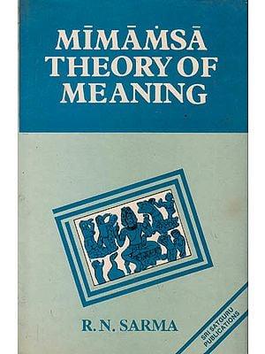 Mimamsa Theory of Meaning (Based on the Vakyarthamatrka)