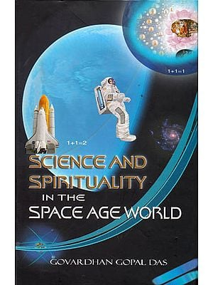 Science and Spirituality in the Space Age World