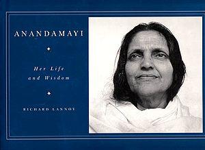 Anandamayi: Her Life and Wisdom