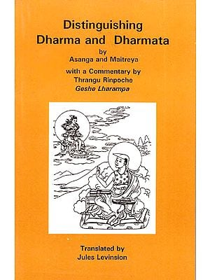 Distinguishing Dharma and Dharmata by Asanga and Maitreya