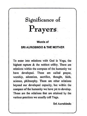 Significance of Prayers: Words of Sri Aurobindo and The Mother