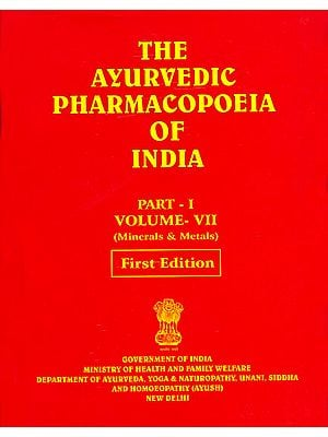 The Ayurvedic Pharmacopoeia of India: Part-I, Volume-VII (Minerals and Metals)