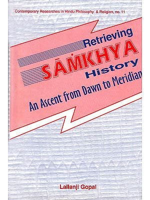 Retrieving Samkhya History (An Ascent from Dawn to Meridian)