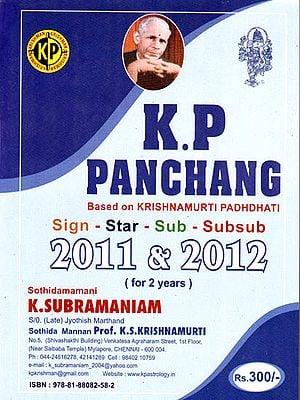 K.P Panchang: Based on Krishnamurti Padhdhati Sign-Star-Sub-Subsub 2011 and 2012 (For 2 Years)