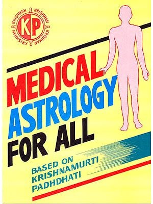 Medical Astrology For All (Based on Krishnamurti Padhdhati)