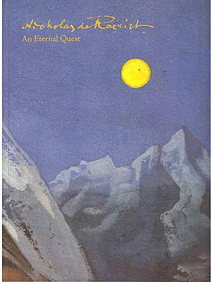 Nicholas Roerich: An Eternal Quest