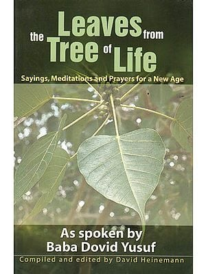 Leaves from the Tree of Life: Sayings, Meditations and Prayers for a New Age (As Spoken by Baba Dovid Yusuf)