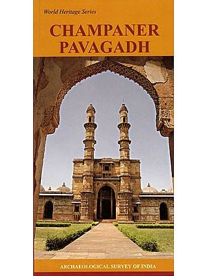 Champaner Pavagadh: World Heritage Series