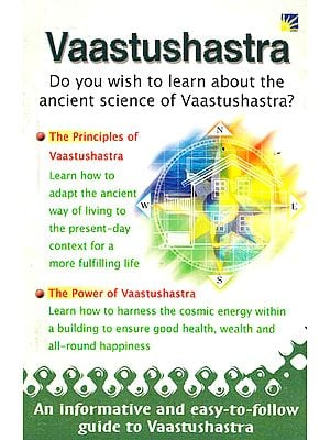 Vaastushastra: An Informative And Easy To Follow Guide to Vaastushastra