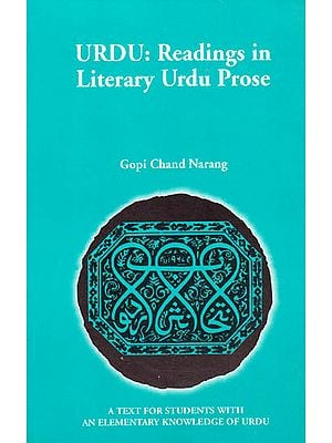 Urdu: Readings in Literary Urdu Prose (A Text for Students with an Elementary Knowledge of Urdu) (With Transliteration)