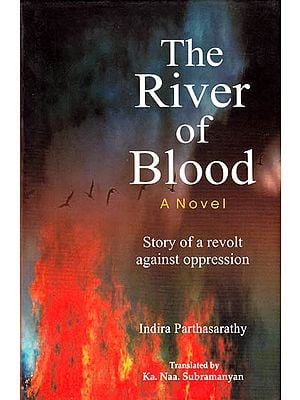 The River of Blood: Story of a Revolt Against Oppression