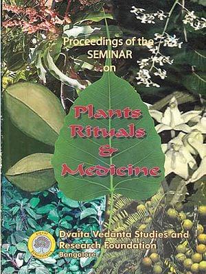 Plants Rituals and Medicine