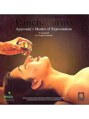 Panchakarma: Ayurveda's Mantra of Rejuvenation Profusely Illustrated) - Winner of National Award for Best Publication