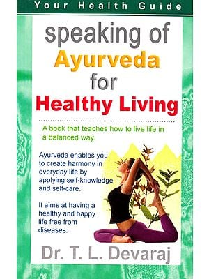 Speaking of Ayurveda for Healthy Living