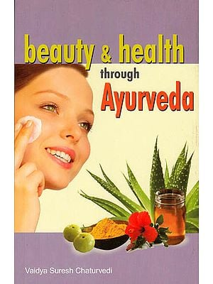 Beauty and Health Through Ayurveda