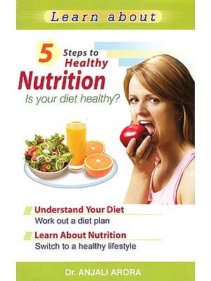 Learn About: 5 Steps to Healthy Nutrition - Is Your Diet Healthy?