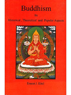 Buddhism: Its Historical, Theoretical and Popular Aspects