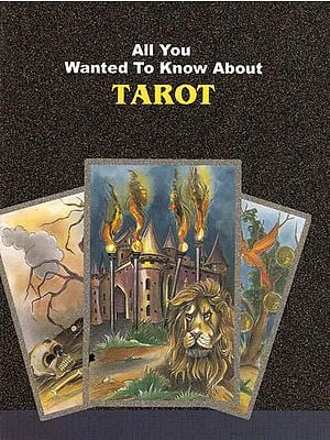 All You Wanted to Know About Tarot